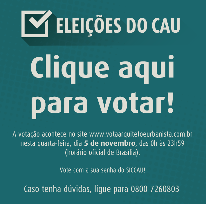 Hoje é dia de Eleição no CAU !!!